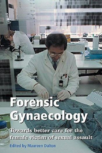 Forensic Gynaecology: Towards better care of the female victim of sexual assault - The Law of Rape (Royal College of Obstetricians and Gynaecologists)