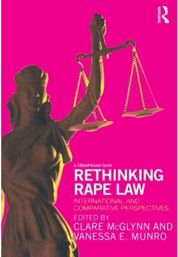 Rethinking Rape Law: National, International and European Perspectives