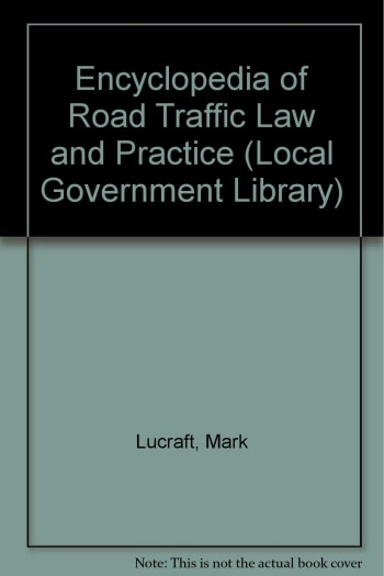 The Encyclopedia of Road Traffic Law and Practice
