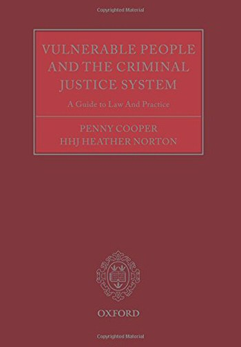 Vulnerable People and the Criminal Justice System(A Guide to Law and Practice)