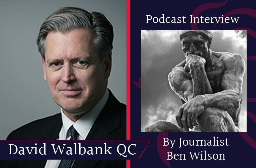 """David Walbank QC interviewed for podcast """"The World's Greatest Lawyer: What does it take?"""""""