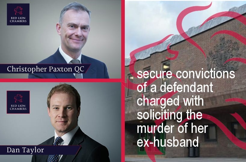 Christopher Paxton QC and Dan Taylor secure convictions of a defendant charged with soliciting the murder of her ex-husband