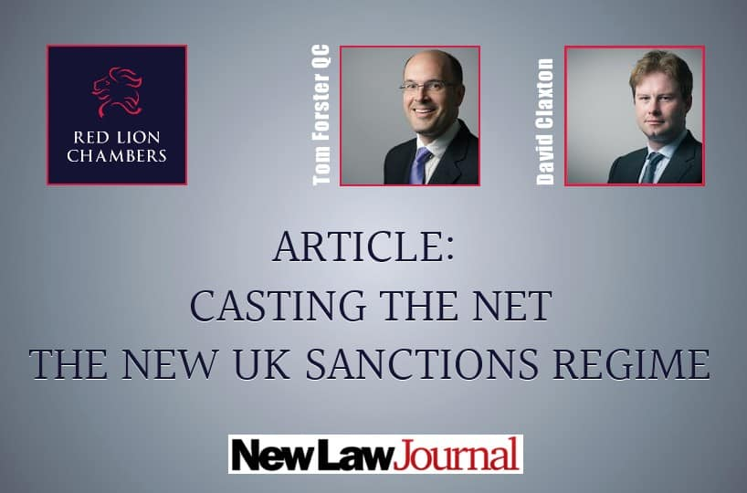 Tom Forster QC and David Claxton have published an article in the New Law Journal on the new Global Human Rights Sanctions Regulations 2020.